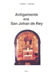 """CELESTINO, António. """"Antigamente era San Johan de Rey"""", 2.ª Edição, Câmara Municipal da Póvoa de Lanhoso, Póvoa de Lanhoso, 1994."""