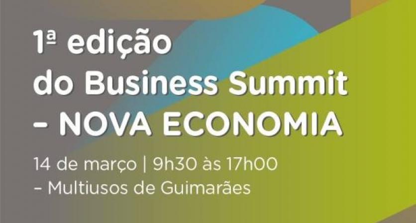 Business Summit – Nova Economia no dia 14 de março, em Guimarães