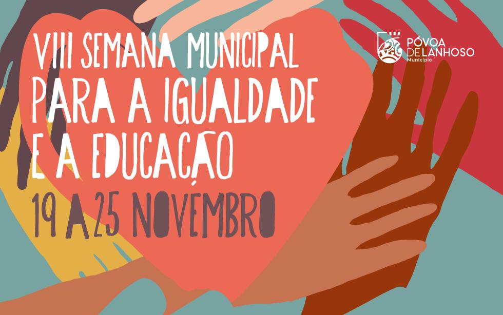 VIII Semana Municipal para a Igualdade e a Educação