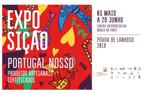 Exposição Portugal Nosso – Produtos Artesanais Certificados