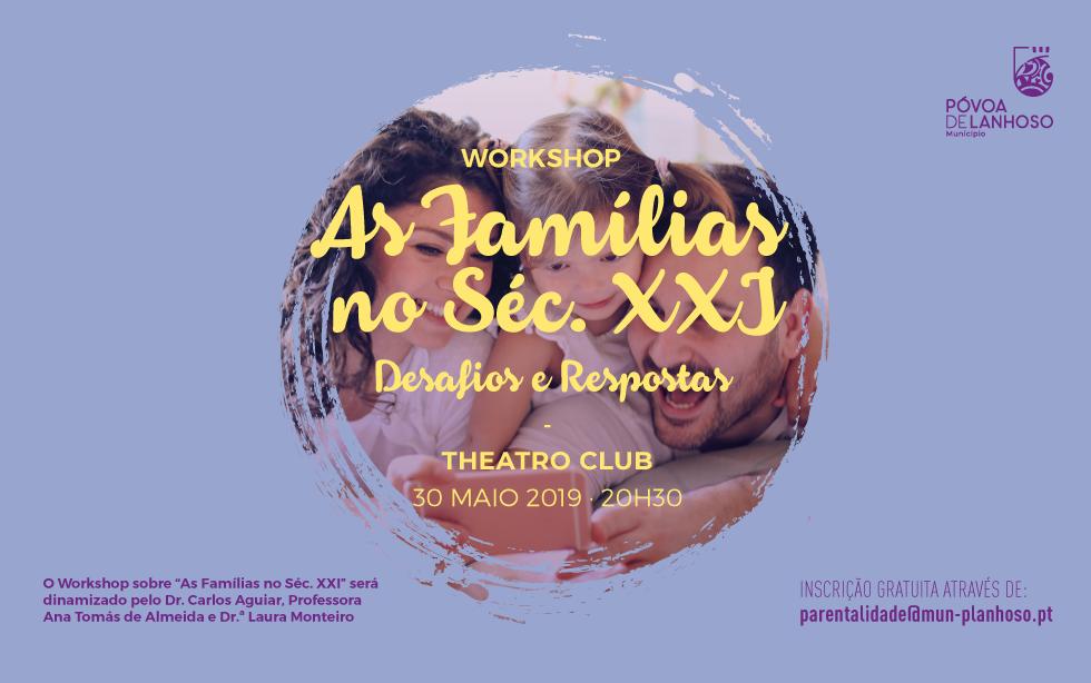Workshop As Famílias no Século XXI