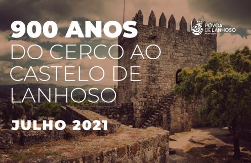 900 anos do cerco do Castelo de Lanhoso